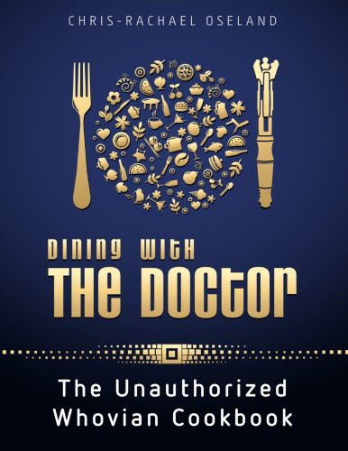 Dining-With-The-Doctor-The-Unauthorized-Whovian-Cookbook