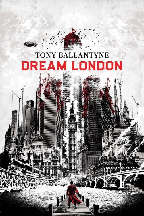 dream-london-by-tony-ballantyne-501x750