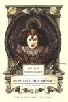 Review: William Shakespeare's The Phantom of Menace